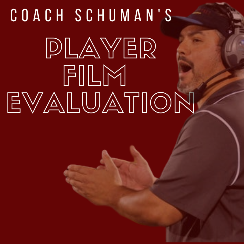 Coach Schuman's Film Evaluation