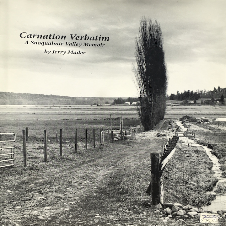 Carnation Verbatim: A Snoqualmie Valley Memoir