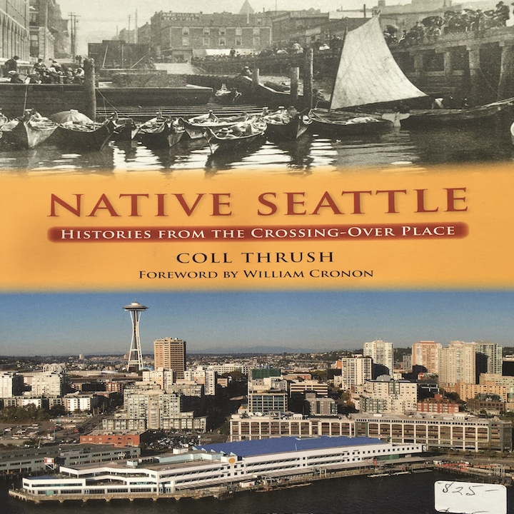 Native Seattle: Histories From the Crossing Over Place