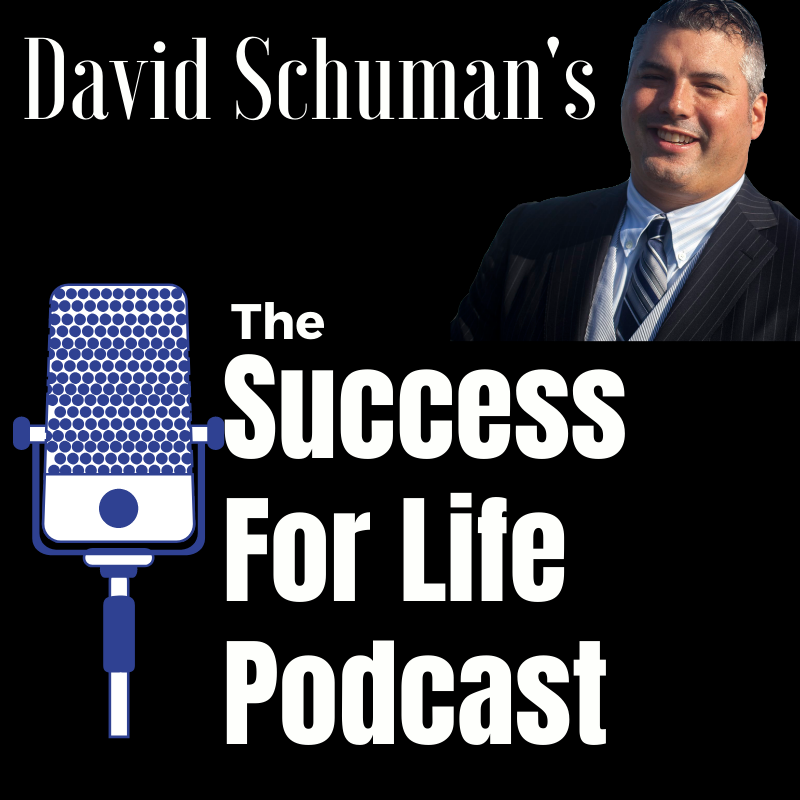 Success For Life Invited Guest Podcast Interview With David Schuman