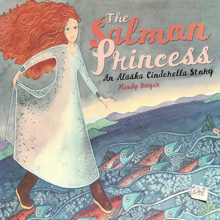 Salmon Princess: An Alaska Cinderella Story