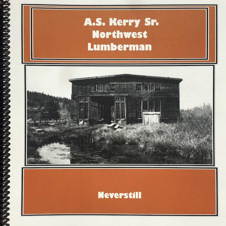 A.S. Kerry Senior Northwest Lumberman Neverstill