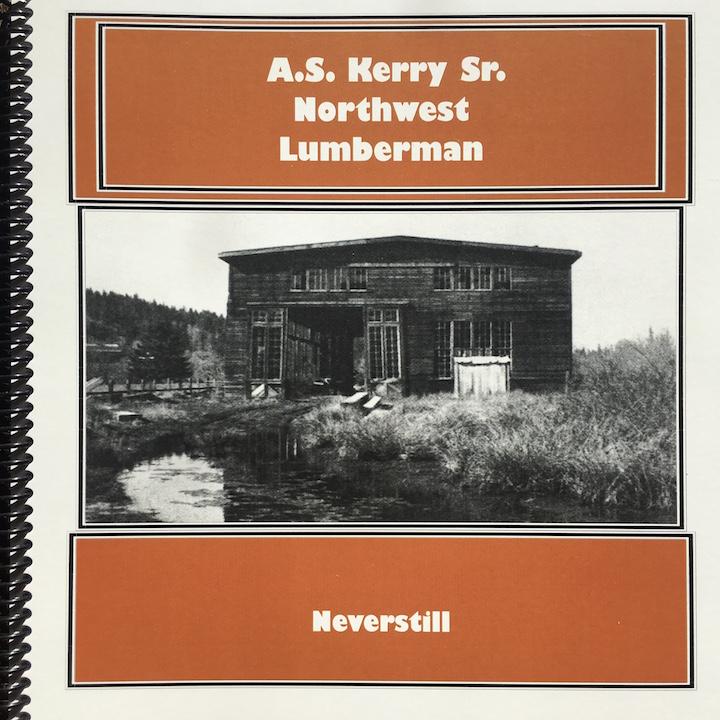 A.S. Kerry Senior Northwest Lumberman Neverstill