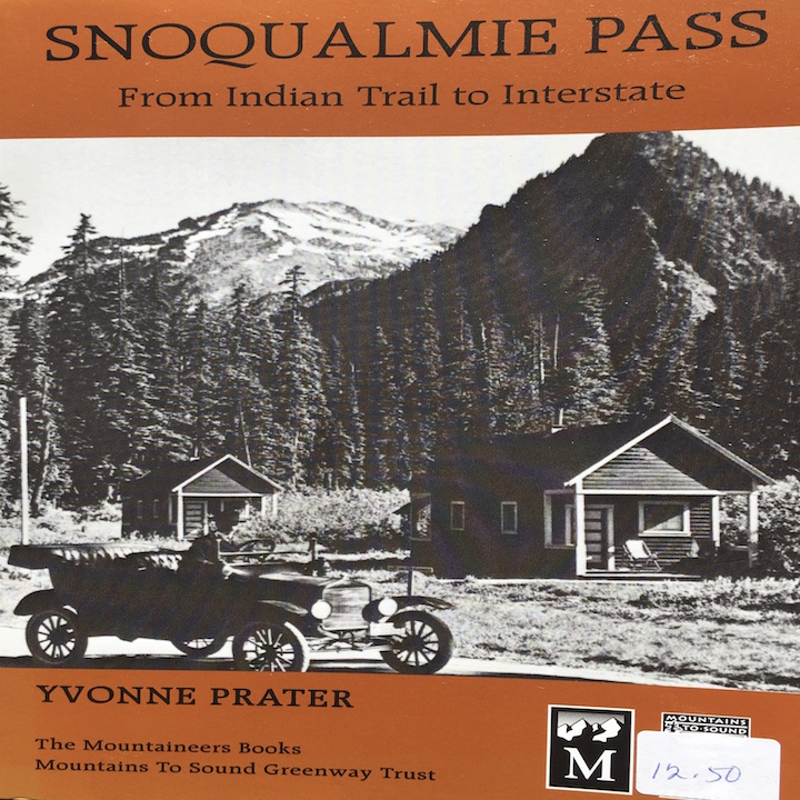 Snoqualmie Pass From Indian Trail to Interstate