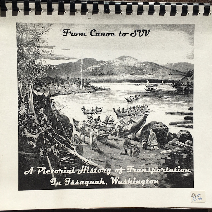From Canoe to SUV: A Pictorial History of Transportation In Issaquah WA