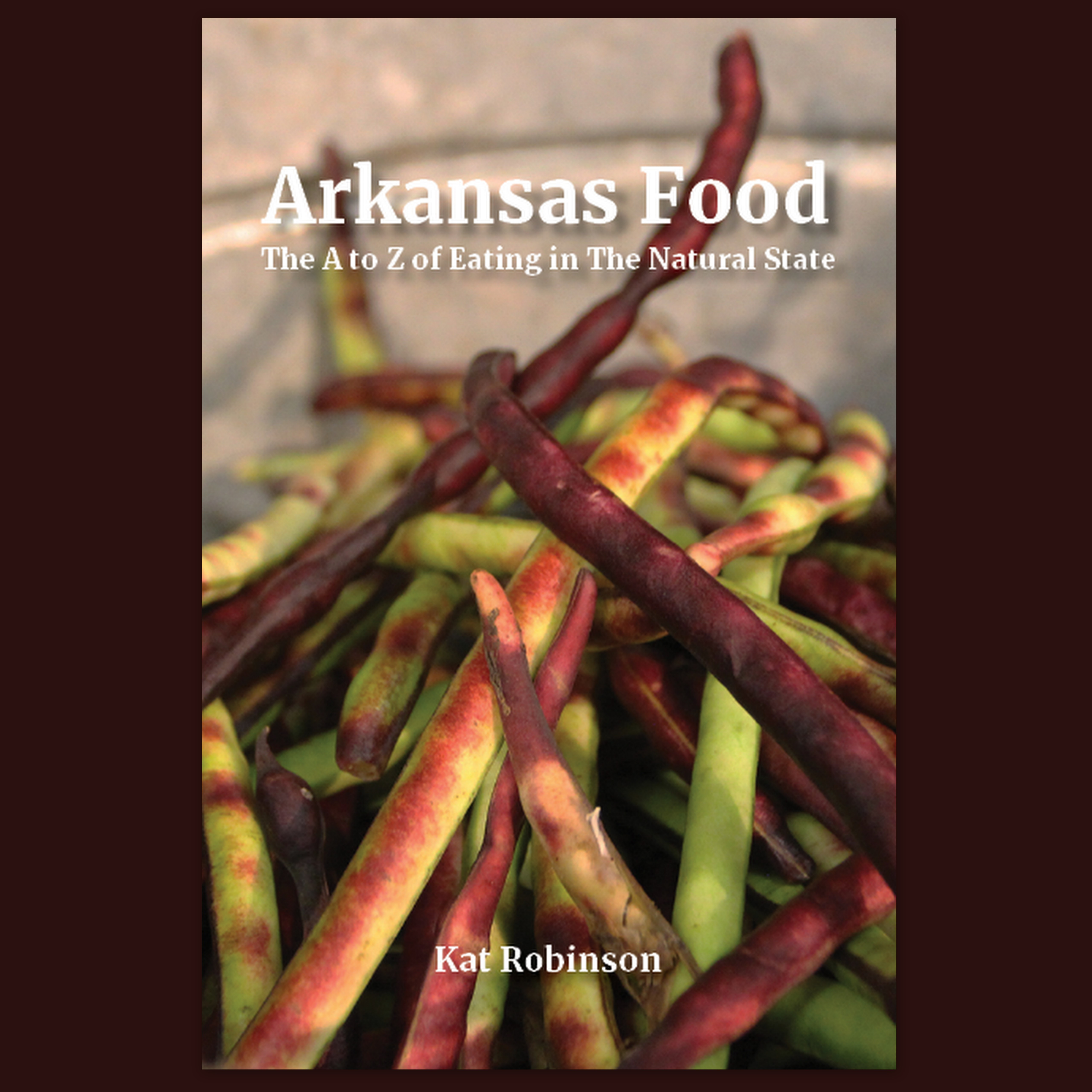 Arkansas Food: The A to Z of Eating in The Natural State