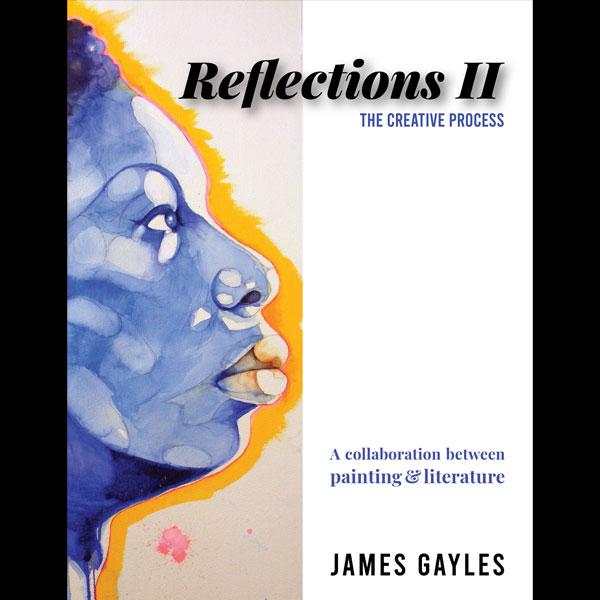 Reflections II – The Creative Process