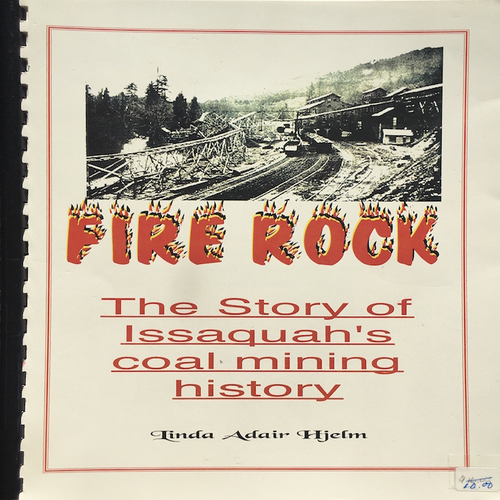 Fire Rock: The Story of Issaquah's Coal Mining History